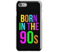Born in the 90s Retro Throwback 1990s iPhone Case/Skin