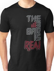The 3 Bar is Real Gamers Unisex T-Shirt