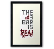 The 3 Bar is Real Gamers Framed Print