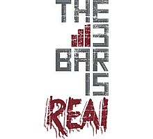 The 3 Bar is Real Gamers Photographic Print