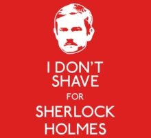 I Don't Shave For Sherlock Holmes One Piece - Long Sleeve