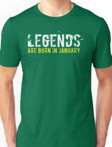 Legends Are Born In January Sentence Quote Text Unisex T-Shirt