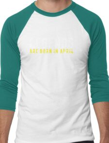 Legends Are Born In April Sentence Quote Text Men's Baseball ¾ T-Shirt