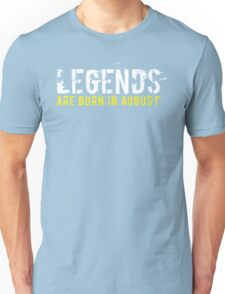 Legends Are Born In August Sentence Quote Text Unisex T-Shirt