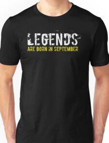 Legends Are Born In September Sentence Quote Text Unisex T-Shirt