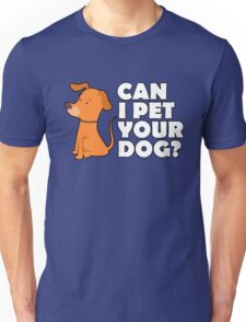 CAN I PET YOUR DOG Shirt – Funny Cute Dog Tee Unisex T-Shirt