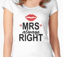 MRS RIGHT Women's Fitted Scoop T-Shirt