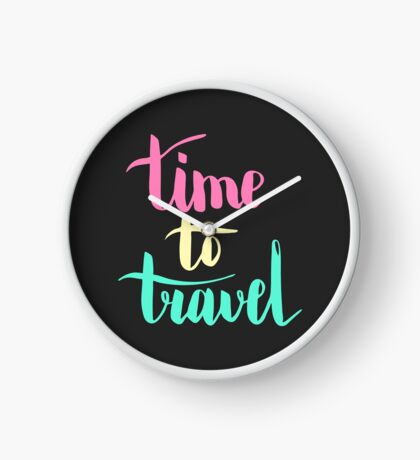 Time to travel. Colorful text on dark background. Clock
