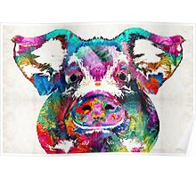 Colorful Pig Art - Squeal Appeal - By Sharon Cummings Poster