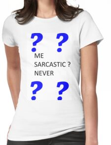 Sarcastic Womens Fitted T-Shirt