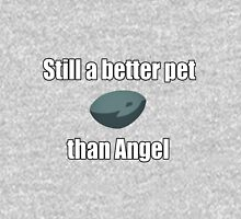 Boulder is a better pet than Angel Unisex T-Shirt