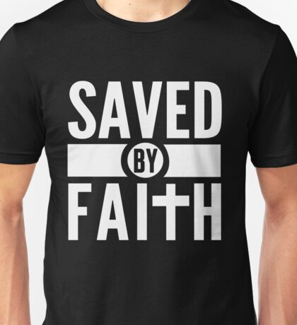 Saved by Faith Bible Scripture Verse Christian Gift Unisex T-Shirt