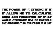 Pi is not stronger then the force  by Awerick
