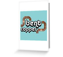 Bent Copper Greeting Card