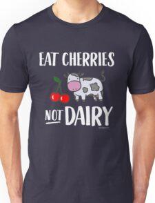 Eat Cherries Not Dairy for Vegans and Vegetarians Unisex T-Shirt