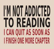 I'm Not Addicted To Reading by coolfuntees