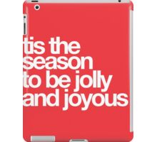 Tis The Season To Be Jolly And Joyous iPad Case/Skin
