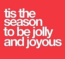 Tis The Season To Be Jolly And Joyous by hopealittle