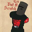 Black Knight - Tis But A Scratch by Styl0