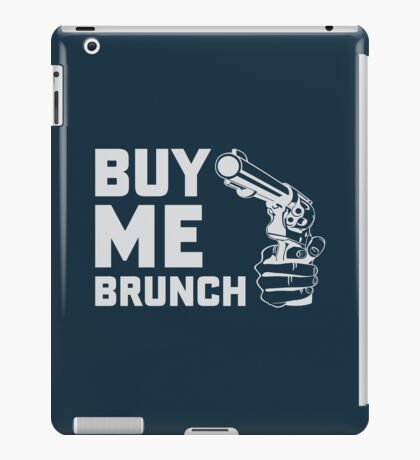 Buy Me Brunch iPad Case/Skin