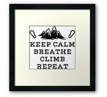 Rock Climbing Be Calm Breathe Climb Repeat Framed Print