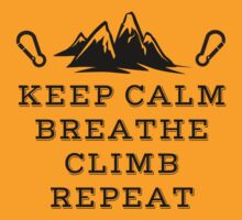 Rock Climbing Be Calm Breathe Climb Repeat by SportsT-Shirts