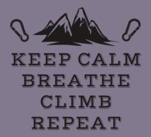 Rock Climbing Be Calm Breathe Climb Repeat Kids Clothes