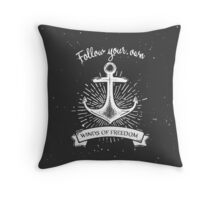 Follow your own winds of freedom Throw Pillow