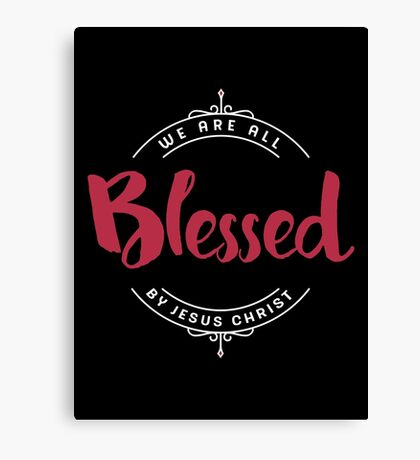 Blessed by Jesus Christ Design Canvas Print