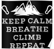 Rock Climbing Keep Calm Breathe Climb Repeat Poster