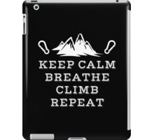 Rock Climbing Keep Calm Breathe Climb Repeat iPad Case/Skin
