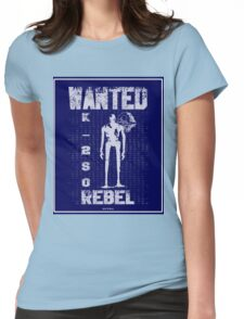 K-2SO Rebel Wanted Womens Fitted T-Shirt