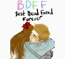 Best Dead Friend Forever Unisex T-Shirt
