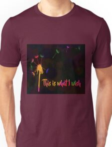This is what I wish Unisex T-Shirt
