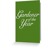 Gardener of the Year (White) Greeting Card