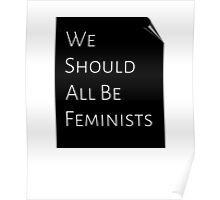 WE SHOULD ALL BE FEMINISTS Poster