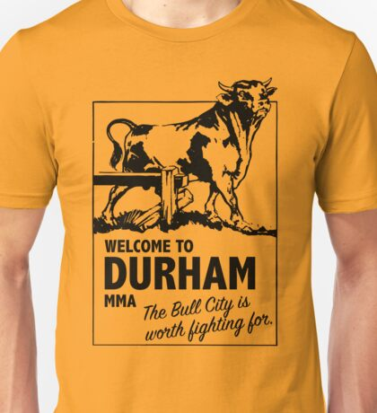 Welcome To Durham, MMA Unisex T-Shirt