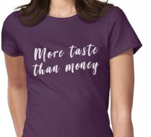 More taste than money Womens Fitted T-Shirt