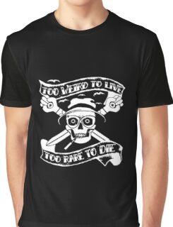 Too weird to live.. to rare to die - Hunter S Thompson Skull Parody Graphic T-Shirt