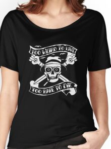 Too weird to live.. to rare to die - Hunter S Thompson Skull Parody Women's Relaxed Fit T-Shirt