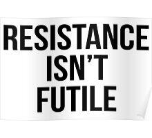 resistance isn't futile Poster