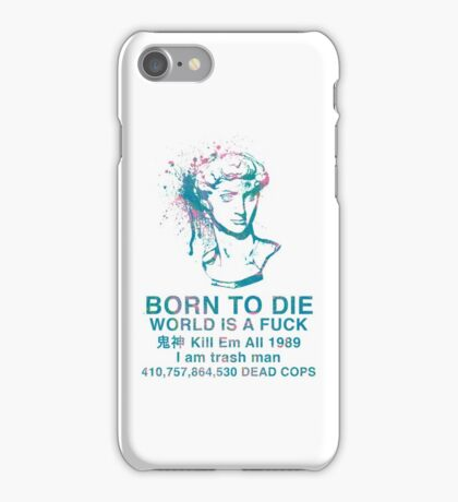 Born to Die / World is a Fuck (Tropical) iPhone Case/Skin