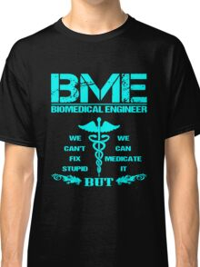 just For BME Classic T-Shirt