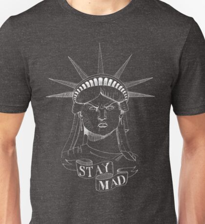Stay Mad! II Unisex T-Shirt