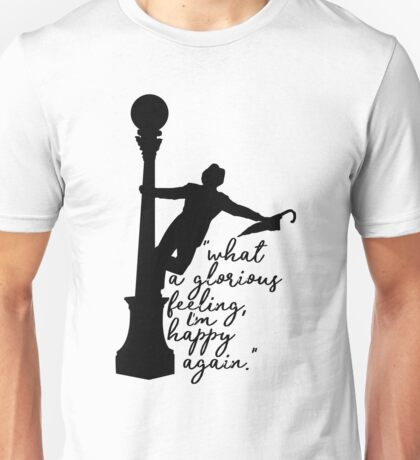 Singing in the Rain - Glorious Feeling Unisex T-Shirt