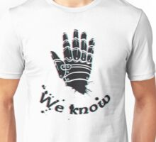 we know bro Unisex T-Shirt