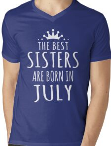 THE BEST SISTERS ARE BORN IN JULY Mens V-Neck T-Shirt