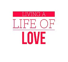 VALENTINES DAY LIVING A LIFE OF LOVE  T-SHIRT Photographic Print