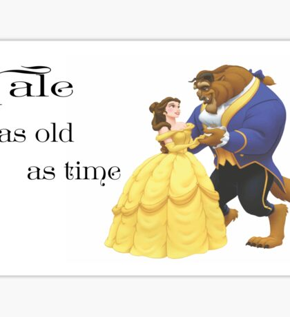 Tale as old as time • Beauty and the Beast Sticker