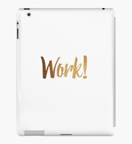 Work! iPad Case/Skin
